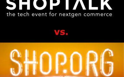 ShopTalk vs. Shop.org: Leading Indicators for the Future of North American Retail