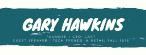 Gary Hawkins: Tech Trends in Retail Fall 2018 Speaker