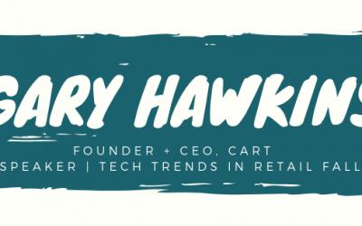 Gary Hawkins: Tech Trends in Retail Fall 2018 Speaker